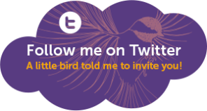 Follow me on Twitter  – a little bird told me to invite you!